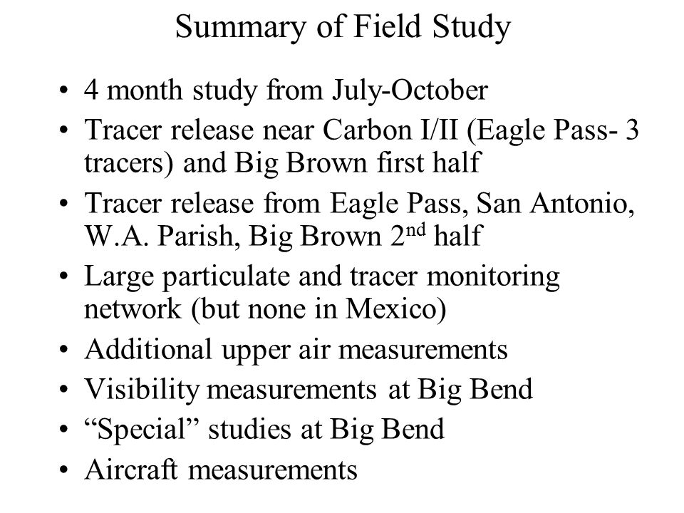 Summary of Field Study 4 month study from July-October Tracer release near Carbon I/II (Eagle Pass- 3 tracers) and Big Brown first half Tracer release from Eagle Pass, San Antonio, W.A.