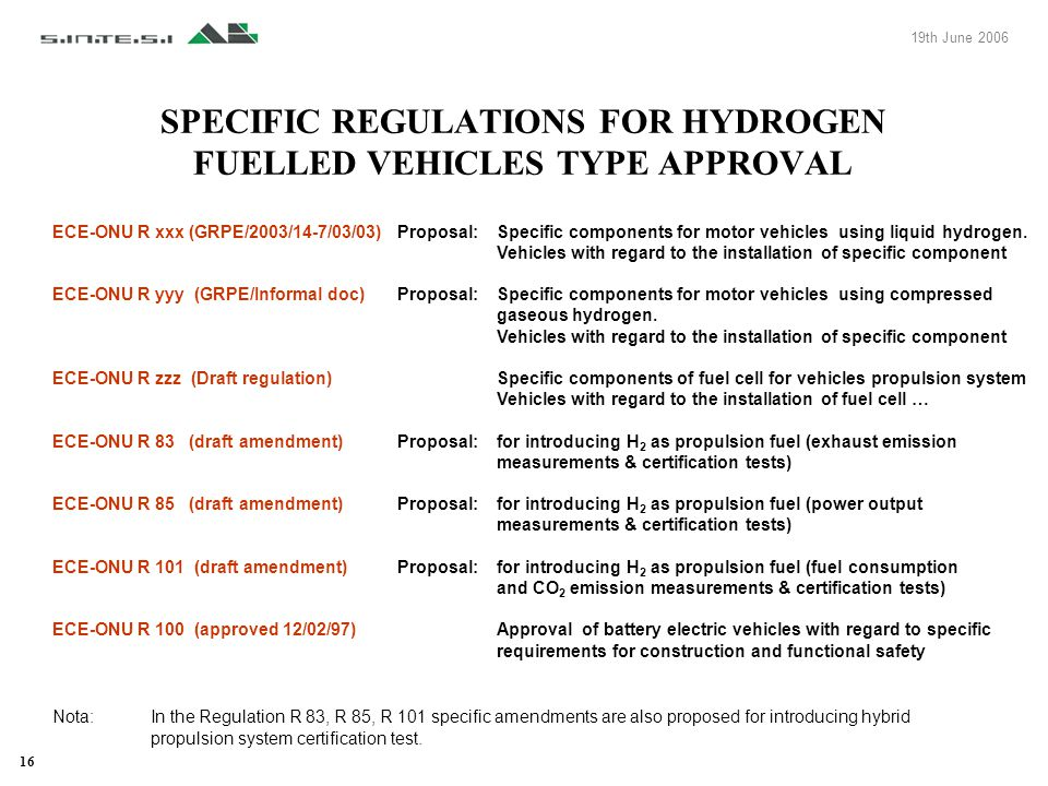 16 SPECIFIC REGULATIONS FOR HYDROGEN FUELLED VEHICLES TYPE APPROVAL ECE-ONU R xxx (GRPE/2003/14-7/03/03)Proposal: Specific components for motor vehicl