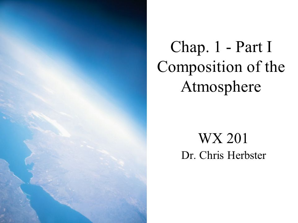 Outline Meteorology Defined The atmosphere as a gas –Permanent and Variable Gases Influence by planet size and distance from the Sun on atmospheric composition Composition of Earth's atmosphere Comparisons with Mars and Venus Unique features of Earth's atmosphere compared to the other planets