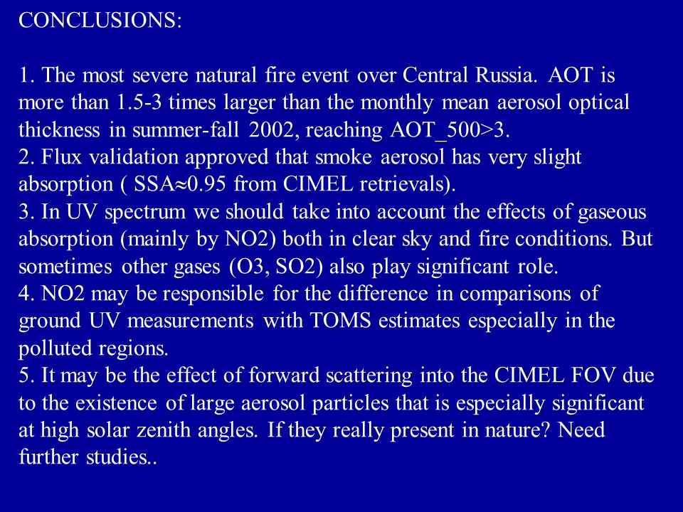 CONCLUSIONS: 1. The most severe natural fire event over Central Russia.