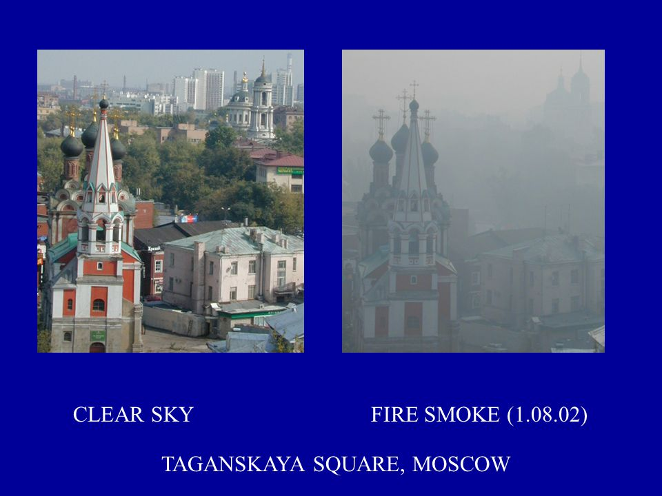 CLEAR SKY FIRE SMOKE (1.08.02) TAGANSKAYA SQUARE, MOSCOW