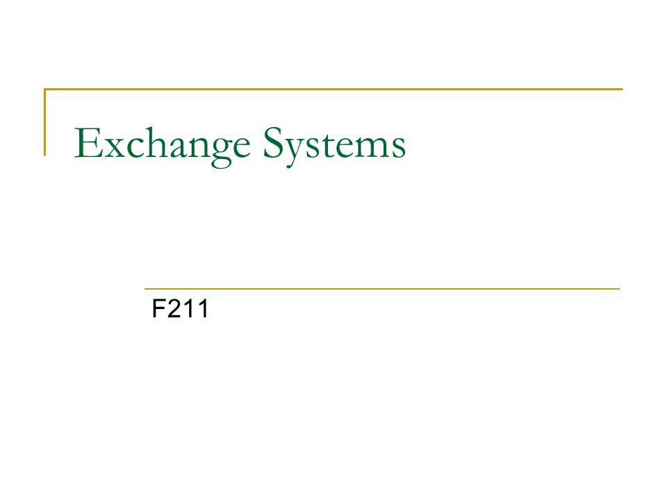 Exchange Systems F211