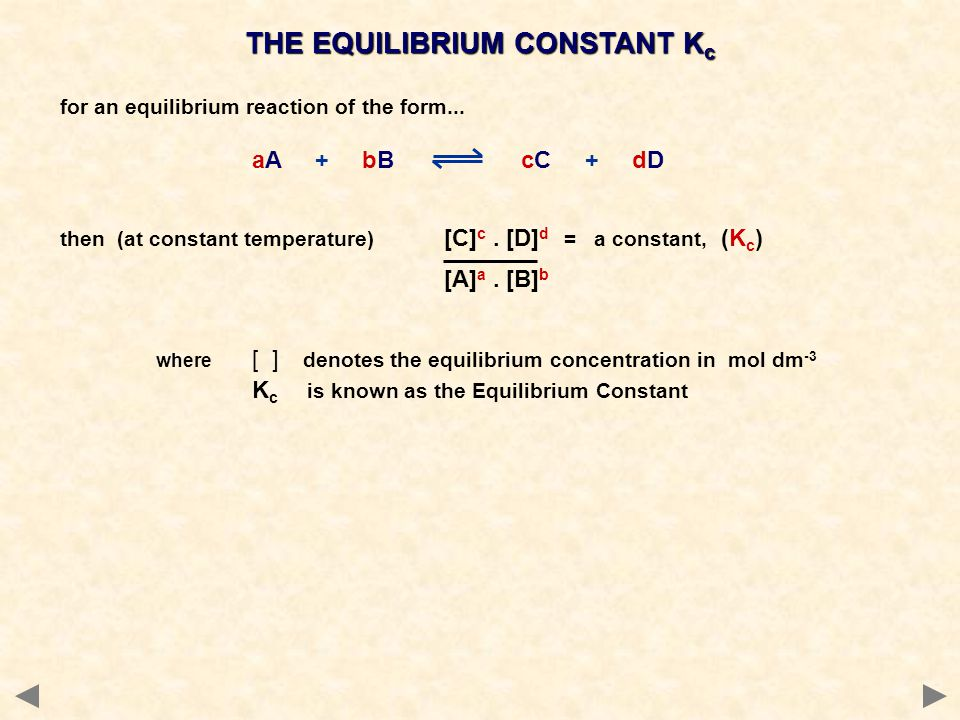 for an equilibrium reaction of the form... aA + bB cC + dD then (at constant temperature) [C] c.