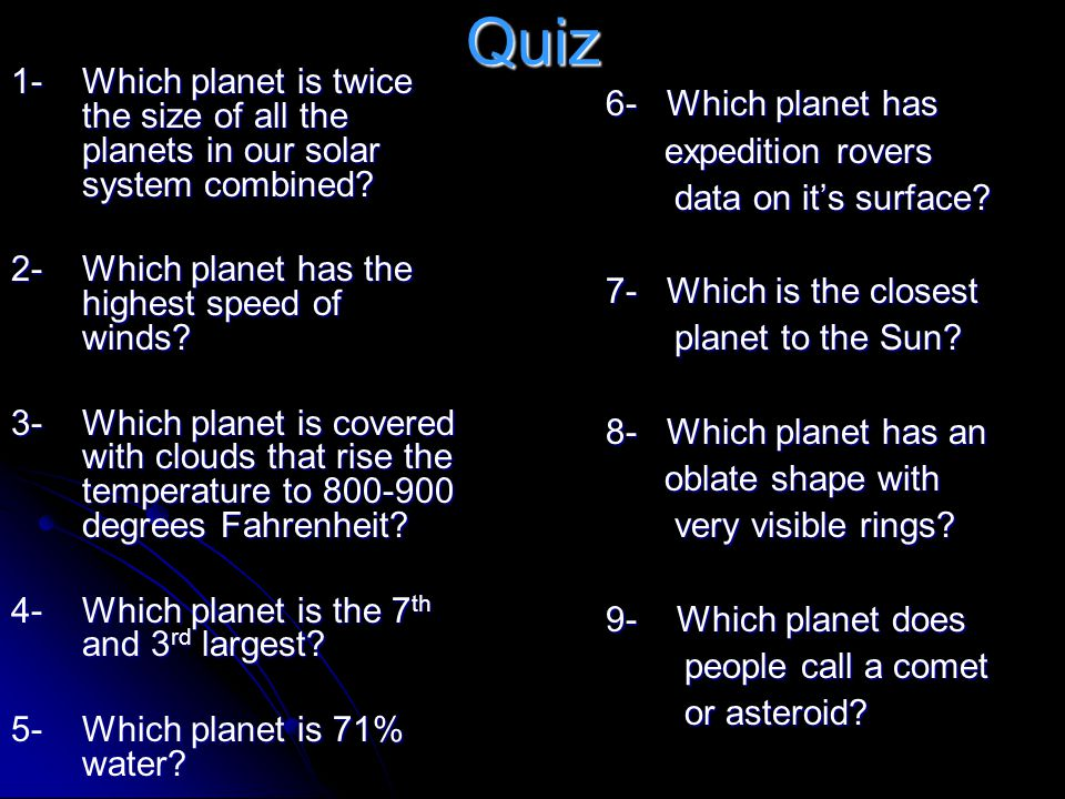 Quiz 1- Which planet is twice the size of all the planets in our solar system combined.