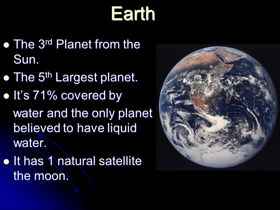 Earth The 3 rd Planet from the Sun. The 3 rd Planet from the Sun.