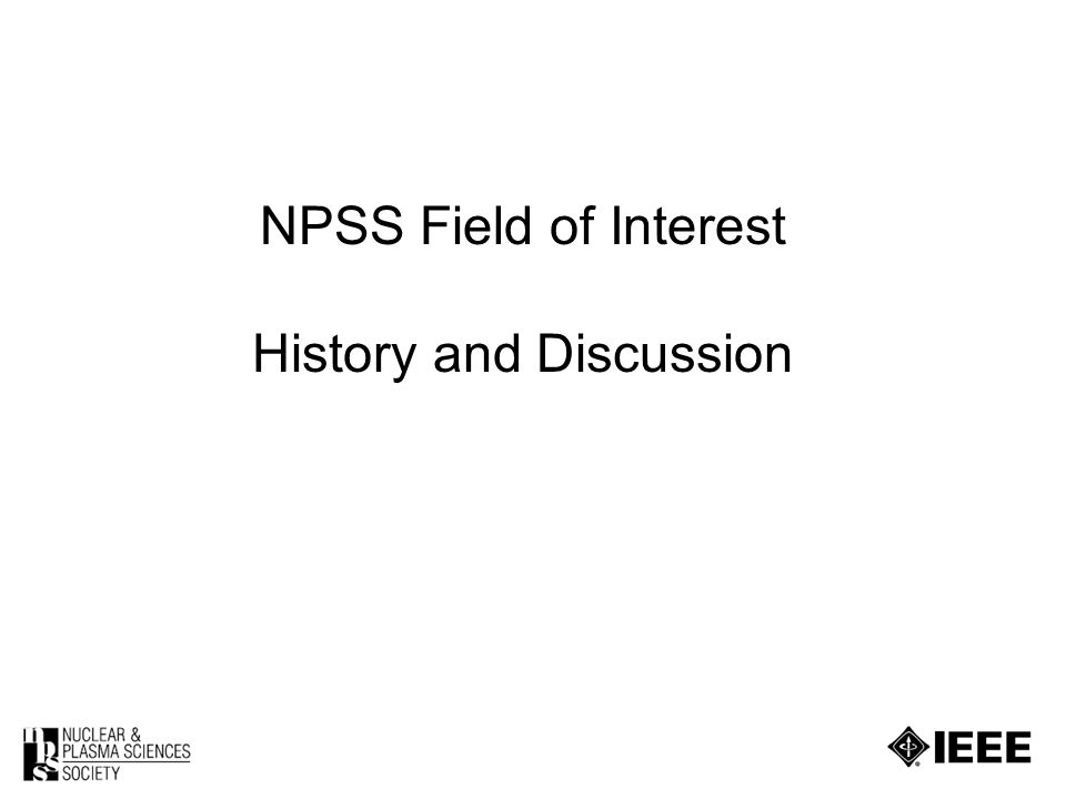 NPSS Field of Interest History and Discussion