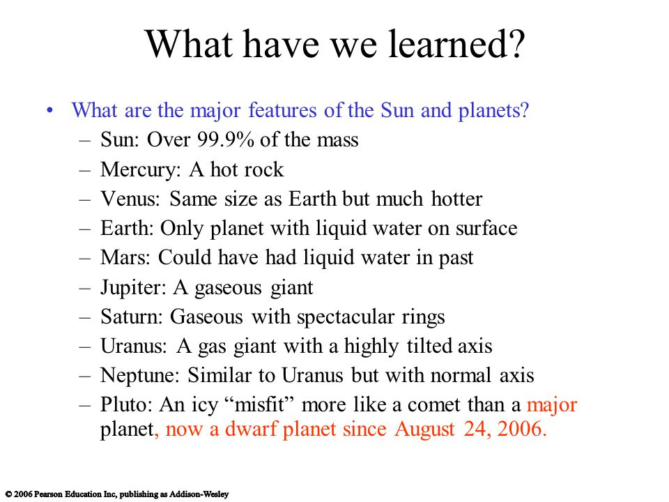 What have we learned. What are the major features of the Sun and planets.