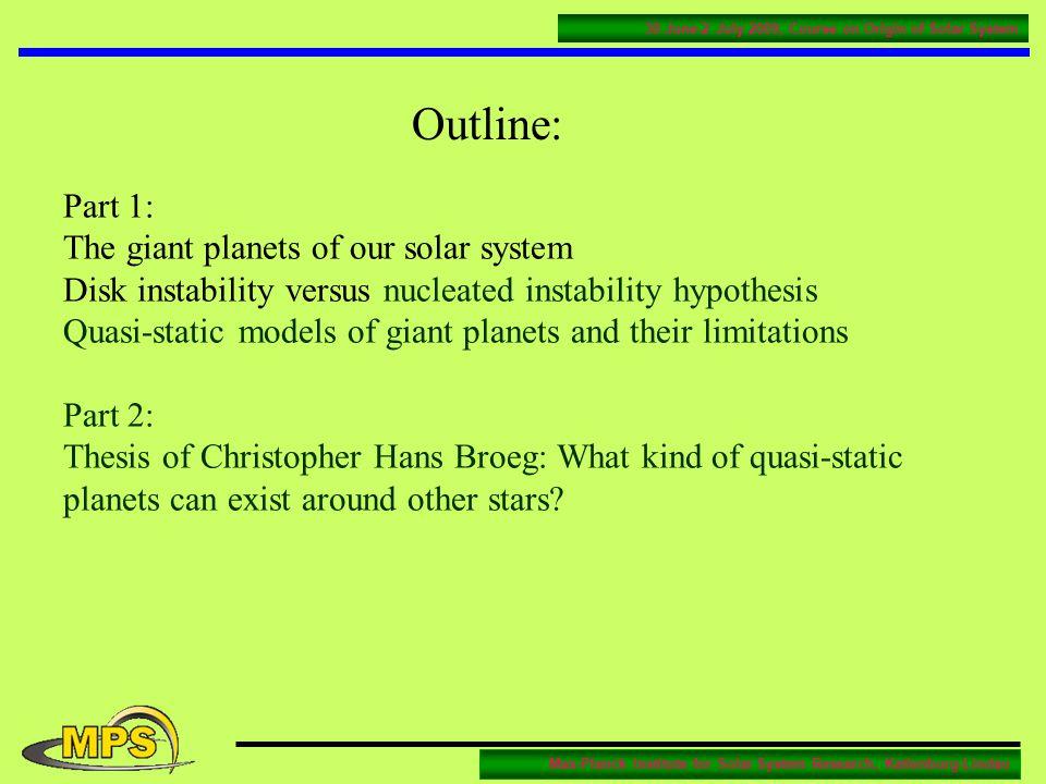 Max-Planck Institute for Solar System Research, Katlenburg-Lindau 30 June-2 July 2009, Course on Origin of Solar System The giant planets of our solar system Energy balance within giant planets Hubbard, W.B., Podolak, M., Stevenson, D.