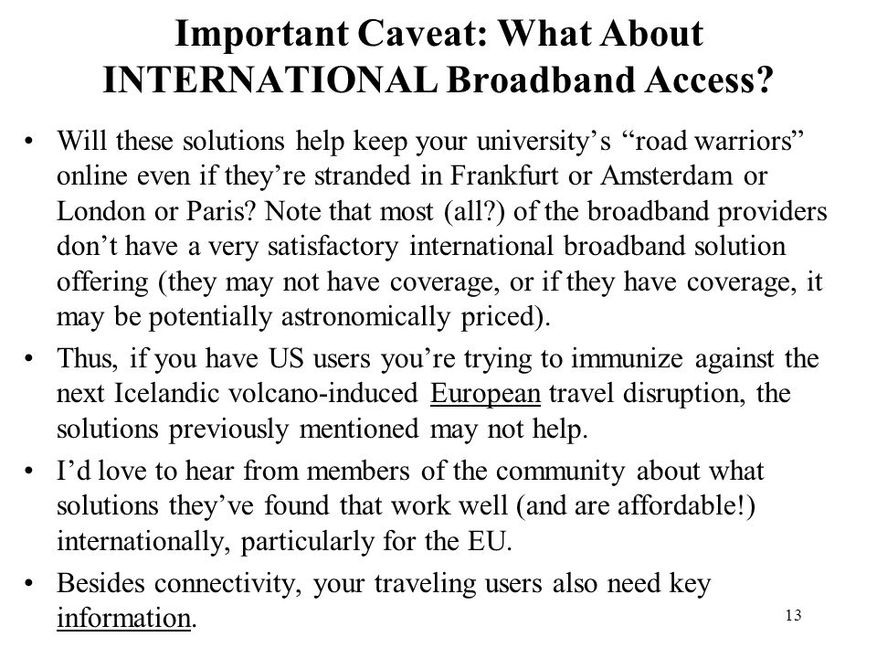 13 Important Caveat: What About INTERNATIONAL Broadband Access.