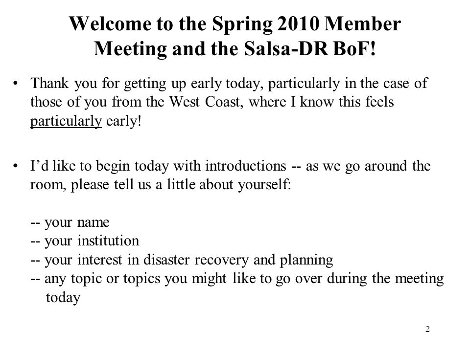 2 Welcome to the Spring 2010 Member Meeting and the Salsa-DR BoF.