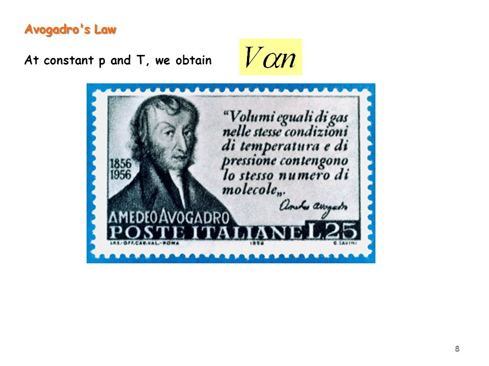 8 Avogadro s Law At constant p and T, we obtain