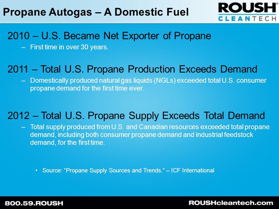 Propane Autogas – A Domestic Fuel 2010 – U.S.