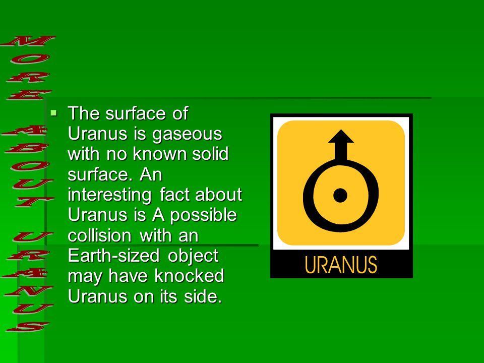 Uranus' diameter is about 31,758 miles.  Its' distance from the sun is 2,867 million.