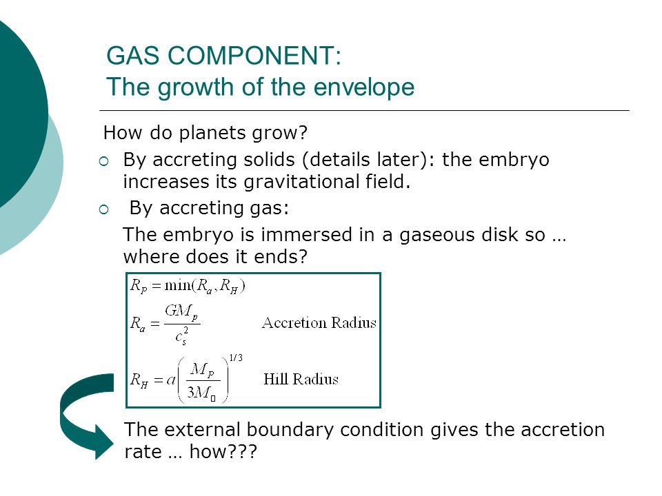GAS COMPONENT: The growth of the envelope How do planets grow.
