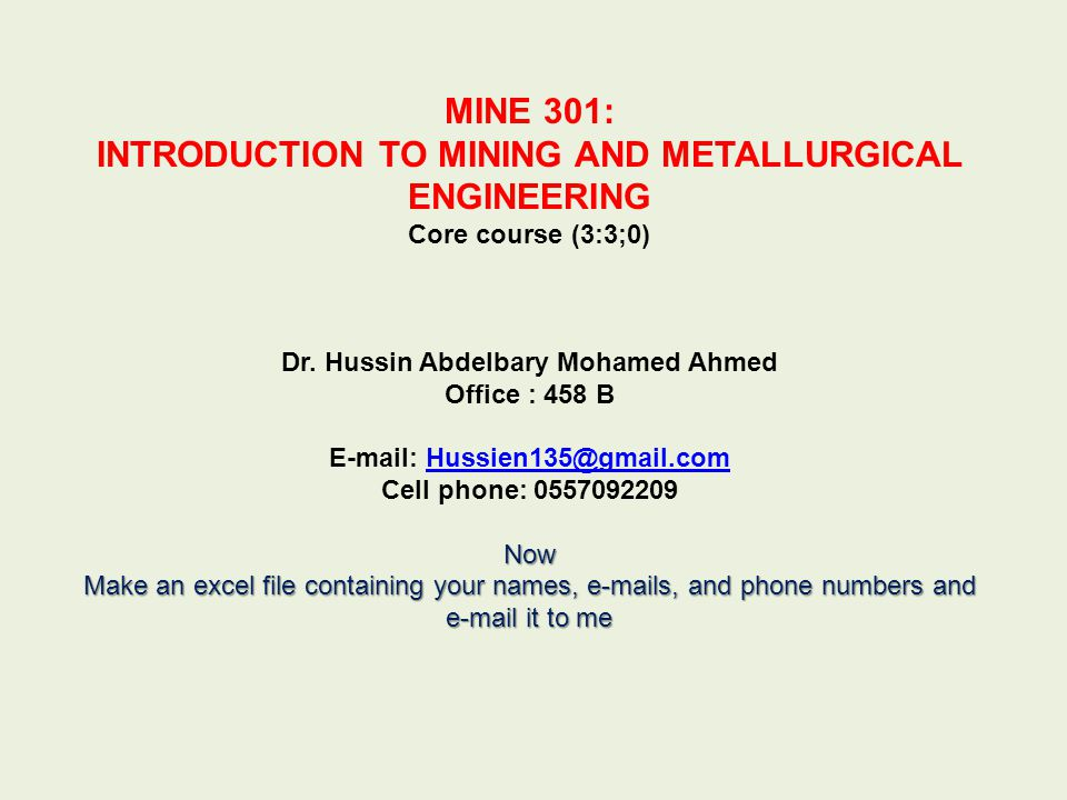 MINE 301: INTRODUCTION TO MINING AND METALLURGICAL ENGINEERING Core course (3:3;0) Dr.