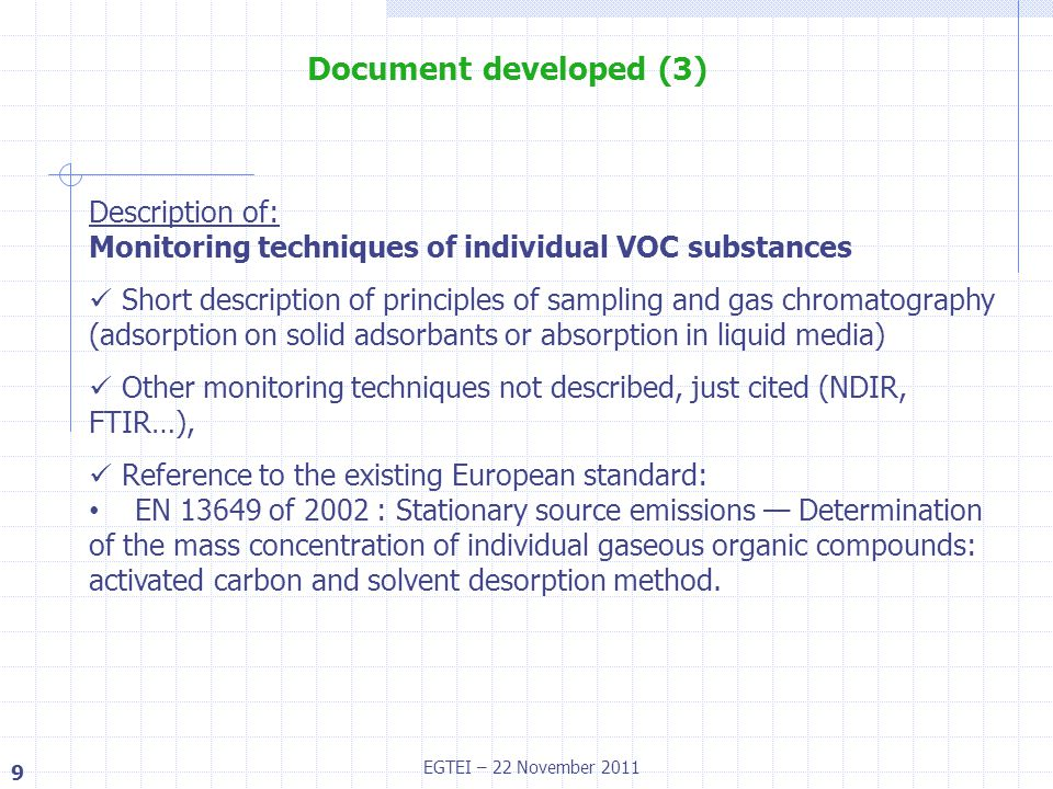 10 EGTEI – 22 November 2011 Document developed (4) Description of: Principles of the solvent management plan which was already included in the guidance document No preference is expressed by EGTEI because beyond its mandate