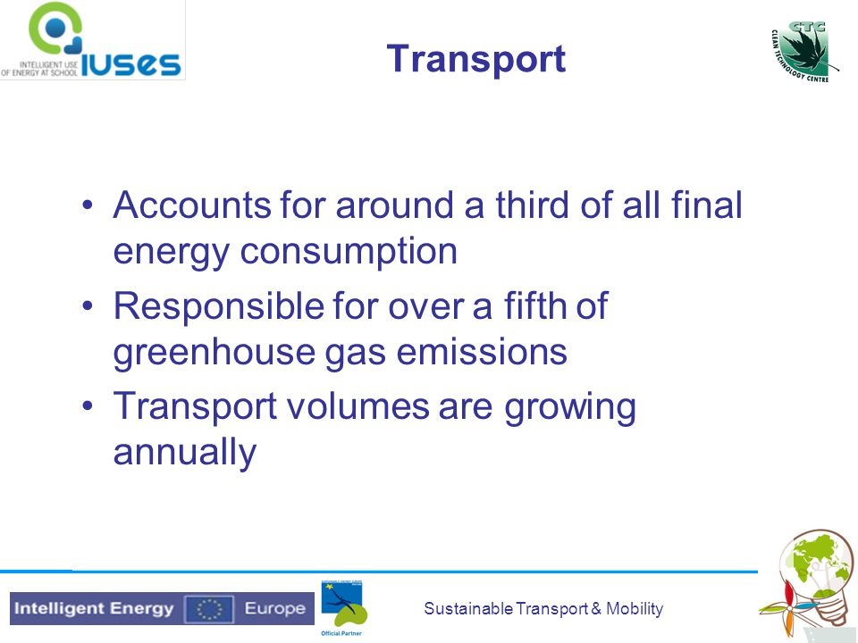 Sustainable Transport & Mobility Example - Hybrid car Mixture of an electrical and conventional drive train Designed to obtain different objectives like improved fuel economy, increased power, etc.