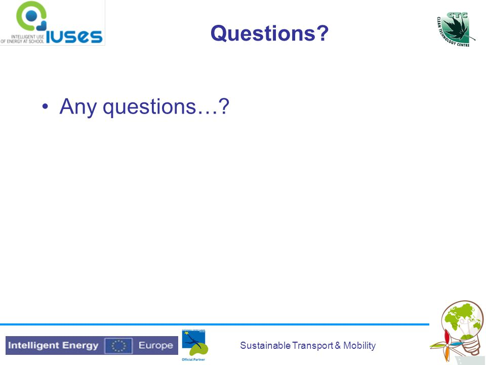 Sustainable Transport & Mobility Questions Any questions…
