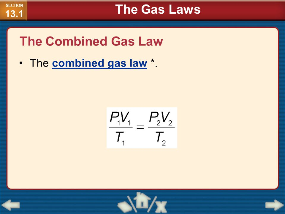 The Combined Gas Law The combined gas law *. SECTION 13.1 The Gas Laws