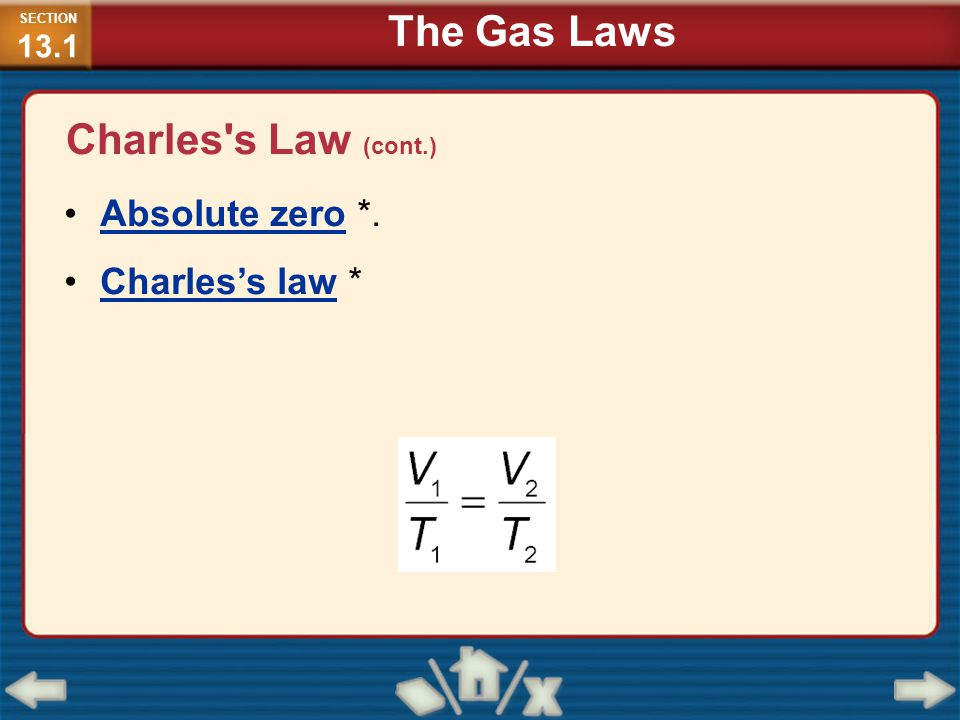 Absolute zero *. Charles's law * SECTION 13.1 The Gas Laws Charles's Law (cont.)