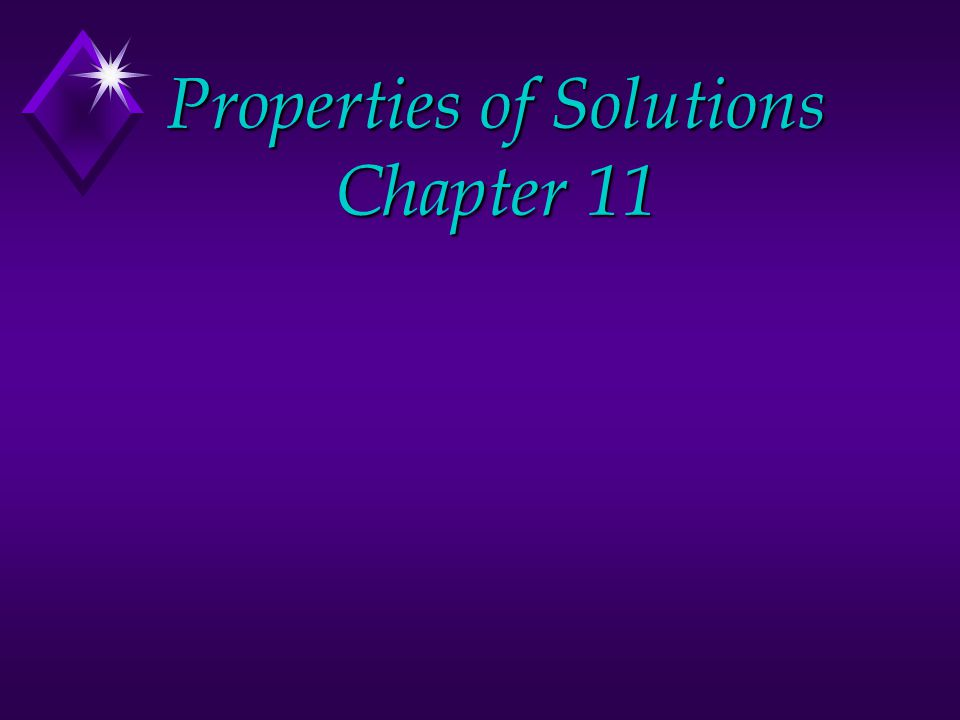 Properties of Solutions Chapter 11