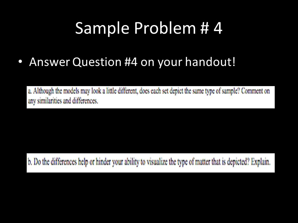 Sample Problem # 4 Answer Question #4 on your handout!