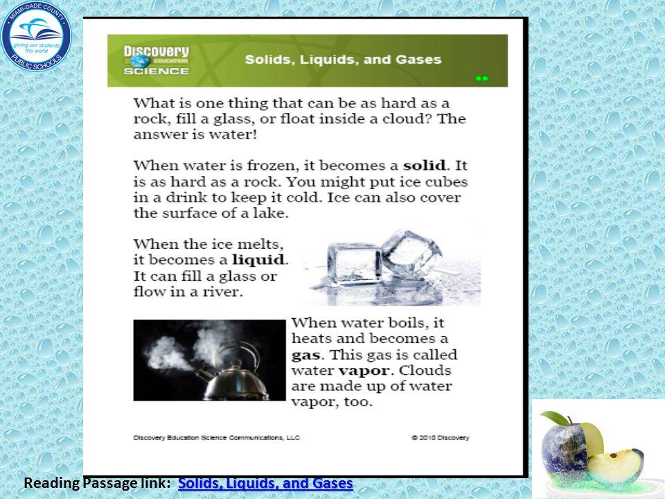 Solids, Liquids, and Gases Solids, Liquids, and Gases Reading Passage link: Solids, Liquids, and GasesSolids, Liquids, and Gases