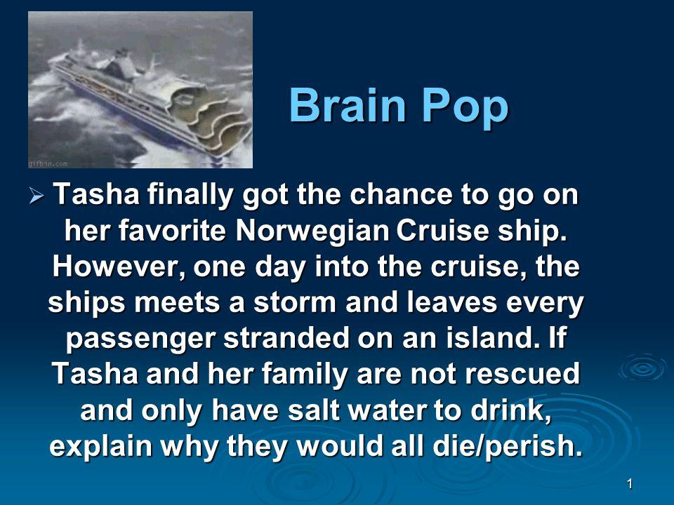 Brain Pop 1  Tasha finally got the chance to go on her favorite Norwegian Cruise ship.