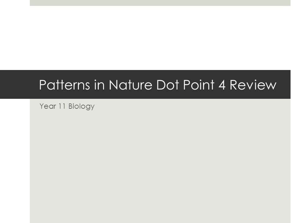Patterns in Nature Dot Point 4 Review Year 11 Biology