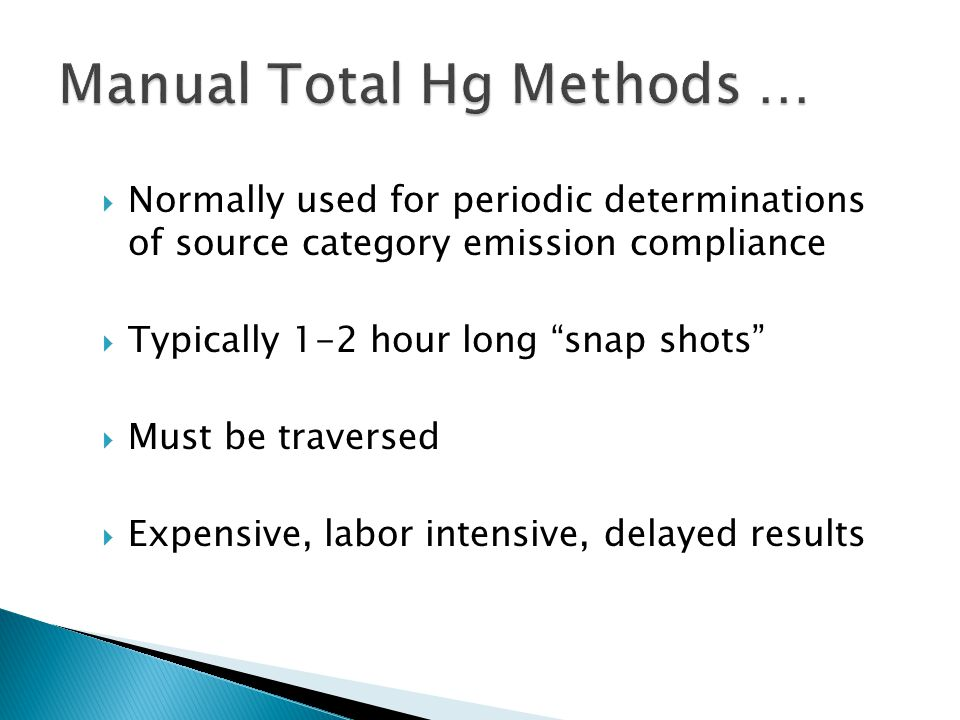 Normally used for periodic determinations of source category emission compliance  Typically 1-2 hour long snap shots  Must be traversed  Expensive, labor intensive, delayed results