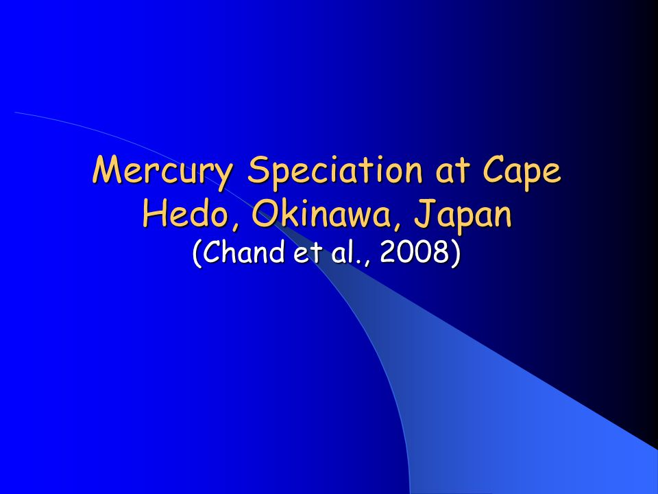 Mercury Speciation at Cape Hedo, Okinawa, Japan (Chand et al., 2008)