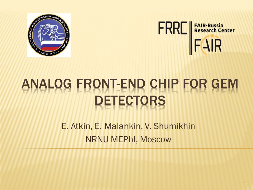 E. Atkin, E. Malankin, V. Shumikhin NRNU MEPhI, Moscow 1