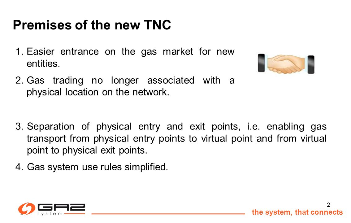 3 the system, that connects Virtual Point 1.The TNC introduces a virtual point – without a concrete location that makes gas trade possible between customers inside the transmission network.