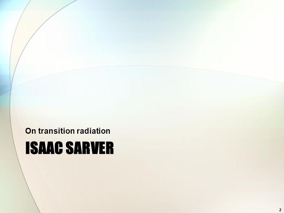 ISAAC SARVER On transition radiation 2