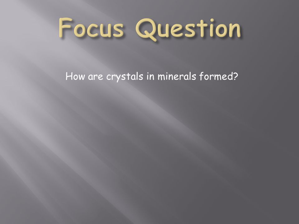 How are crystals in minerals formed?
