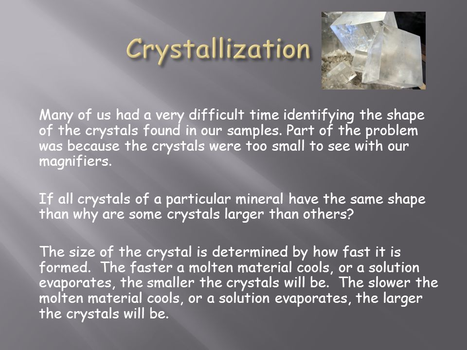 Many of us had a very difficult time identifying the shape of the crystals found in our samples. Part of the problem was because the crystals were too