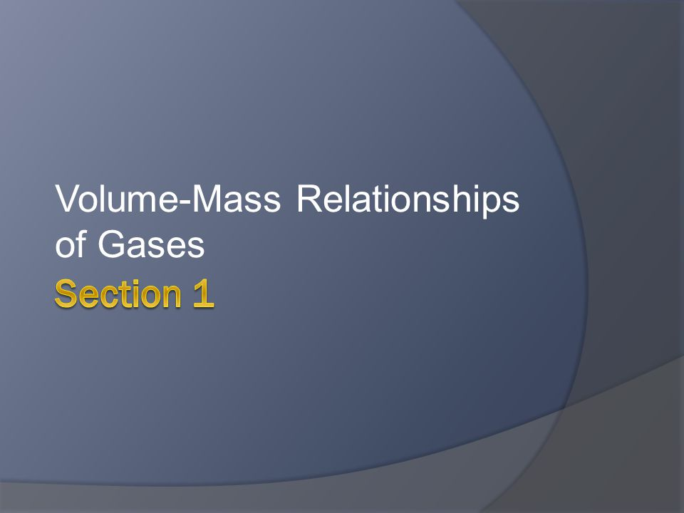 Volume-Mass Relationships of Gases