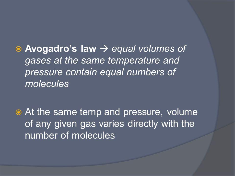 1 mol CO2 at STP = 22.4 L 1 mol O2 at STP = 22.4 L 1 mol H2 at STP = 22.4 L