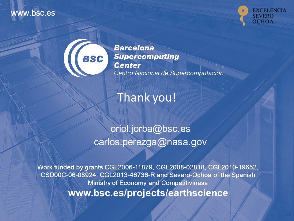 www.bsc.es Thank you! oriol.jorba@bsc.es carlos.perezga@nasa.gov 27 Work funded by grants CGL2006-11879, CGL2008-02818, CGL2010-19652, CSD00C-06-08924