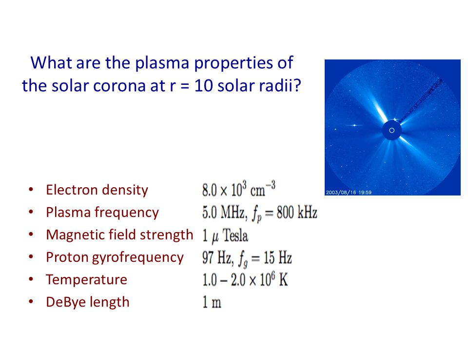 What are the plasma properties of the solar corona at r = 10 solar radii.
