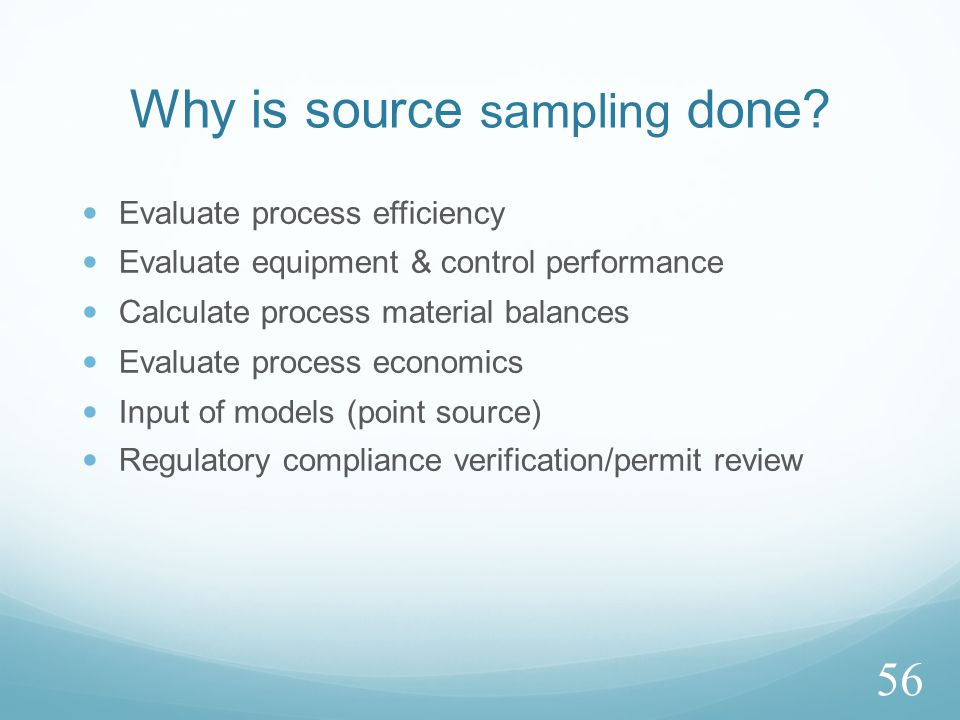 Why is source sampling done.