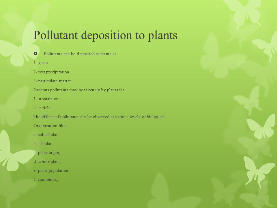 Pollutant deposition to plants  The flux (act of moving) of pollutants from the atmosphere to plant cells follows the same pathway as carbon dioxide (CO2).