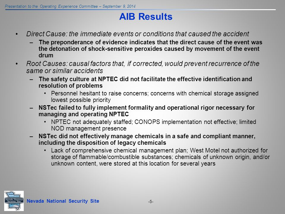 Nevada National Security Site Presentation to the Operating Experience Committee – September 9, 2014 -5- AIB Results Direct Cause: the immediate event