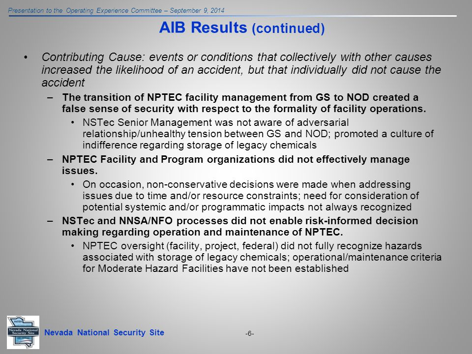 Nevada National Security Site Presentation to the Operating Experience Committee – September 9, 2014 -6- AIB Results (continued) Contributing Cause: e