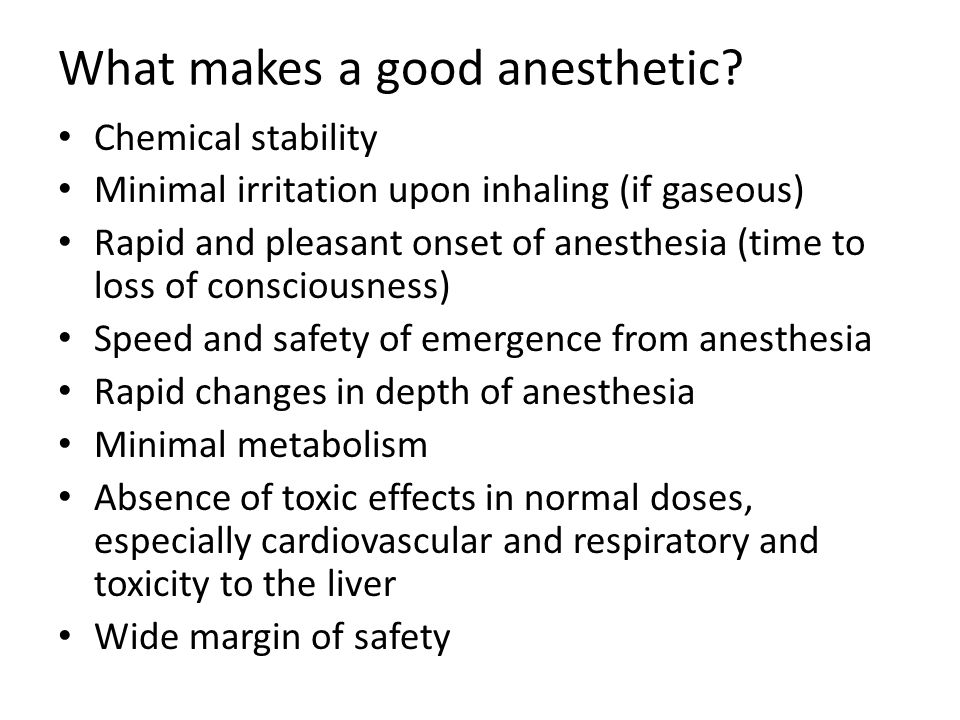 What makes a good anesthetic.