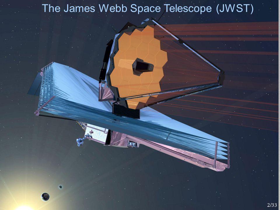 The James Webb Space Telescope (JWST) 2/33