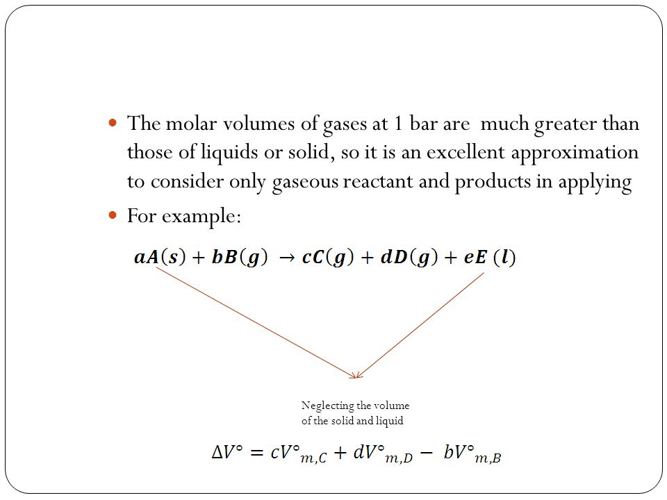 The molar volumes of gases at 1 bar are much greater than those of liquids or solid, so it is an excellent approximation to consider only gaseous reac