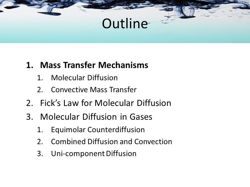 Mass Transfer Mechanisms 1.Convective Mass Transfer2.