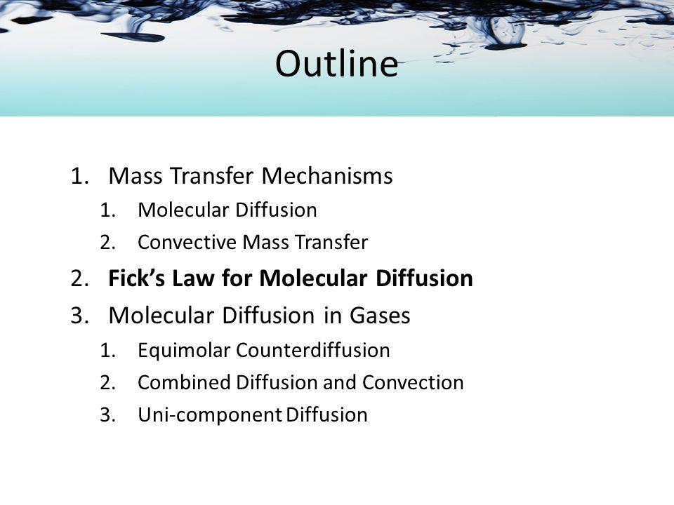 Molecular Diffusion in Gases Equimolar Counterdiffusion A B BA In terms of mole fraction,