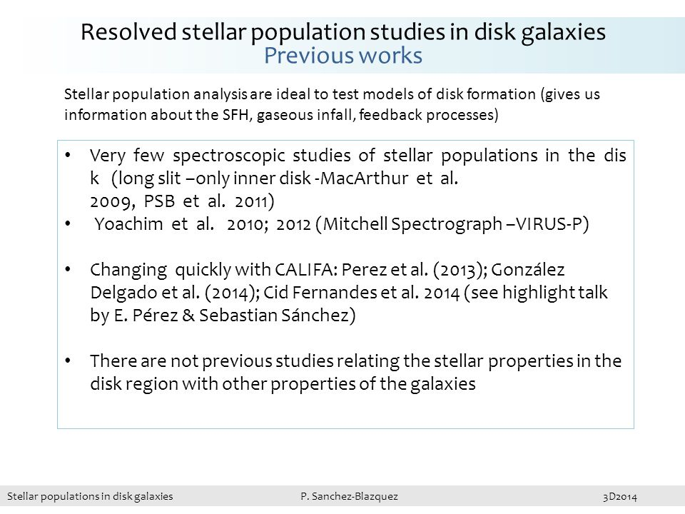 Sbc(A), age(reff)=1.91 Gyr Evolution of gradients: comparison of gas-phase and stellar phase metallicity gradients Stellar [Z/H] (LW) Gas phase (O3N2) Stellar populations in disk galaxies P.